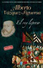 el rey leproso (ebook)-alberto vazquez-figueroa-9788490195109