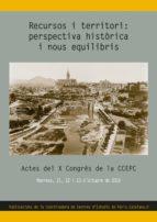 recursos i territori: perspectiva històrica i nous equilibris 9788490346709