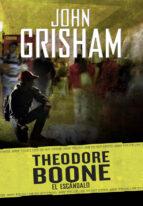 theodore boone 6 : el escandalo john grisham 9788490437209