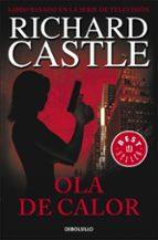 ola de calor (serie castle 1) richard castle 9788490628409