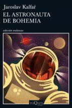 el astronauta de bohemia (ebook)-jaroslav kalfar-9788490664209
