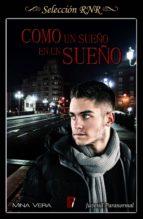 como un sueño en un sueño (ebook)-mina vera-9788490699409