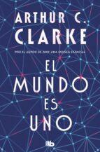 el mundo es uno-arthur c. clarke-9788490700709
