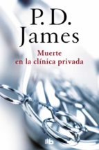 muerte en la clinica privada (adam dalgliesh 14) p.d. james 9788490705209
