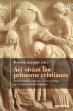 así vivían los primeros cristianos (ebook)-rafael aguirre-9788490733509