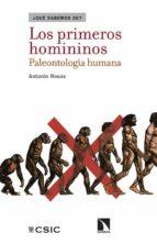 los primeros homininos: paleontologia humana-antonio rosas-9788490970409