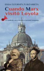 cuando marx visito loyola: un sindicato vasco durante el periodo franquista idoia estornes zubizarreta 9788491091509