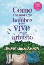 cómo enamorarte de un hombre que vive debajo de un arbusto (ebook)-emmy abrahamson-9788491393009