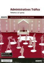 administrativos trafico temario 2 administracion general del estado 9788491474609