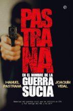 pastrana. en el nombre de la guerra sucia (ebook)-manuel pastrana-joaquin vidal-9788491643609