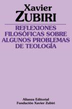 reflexiones filosoficas sobre algunos problemas de la teologia xavier zubiri 9788491814009