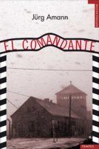 el comandante (ebook)-jürg amann-9788492567409