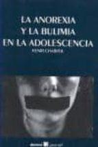 la anorexia y la bulimia en la adolescencia henri chabrol 9788492651009