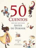50 cuentos que hay que leer antes de dormir-9788492882809