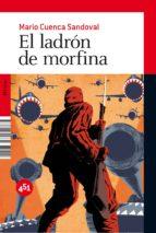 el ladron de morfina-mario cuenca sandoval-9788492891009