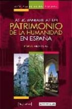 guia para descubrir y visitar las 40 maravillas del patrimonio de la humanidad en españa-9788493630409