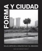 forma y ciudad: en los limites de la arquitectura y el urbanismo maria jose rodriguez tarduchy 9788493930509