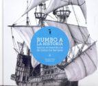 rumbo a la historia: navios emblematicos de todos los tiempos francisco alvarez 9788493940409
