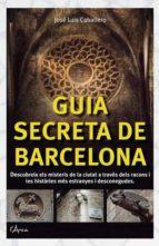 guia secreta de barcelona jose luis caballero 9788494113109