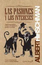 las pasiones y los intereses albert hirschman 9788494221309