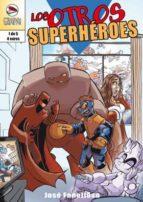 El libro de Los otros superheroes nº 1 autor JOSE FONOLLOSA DOC!