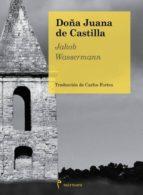 doña juana de castilla-jakob wassermann-9788494391309