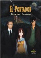 El libro de El portador autor ALEXANDRA GRANDADOS PDF!