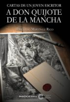 El libro de Carta de un joven escritor a don quijote de la mancha autor EDUARDO MARTINEZ RICO TXT!