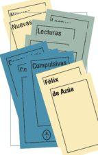 nuevas lecturas compulsivas-felix de azua-9788494571909