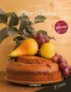 aliter dulcia: pasteles con historia isabel perez sardinia 9788494867309
