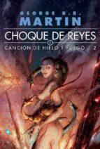 choque de reyes (ed. bolsillo mini 2 vol.) (saga cancion de hielo y fuego 2)-george r.r. martin-9788496208209