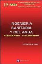 ingenieria sanitaria y del agua : formulario diccionario ricardo isla de juana 9788496486409