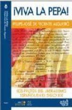 viva la pepa: los frutos del liberalismo español-9788496729209