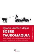 sobre tauromaquia-ignacio sanchez mejias-9788496756809