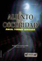 el aliento de la oscuridad-angel torres quesada-9788496862609