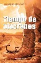 tiempo de alacranaes-bernardo fernandez-9788496952409