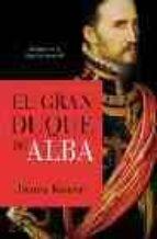 el gran duque de alba: soldado de la españa imperial-henry kamen-9788497342209