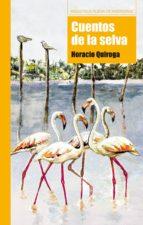 cuentos de la selva horacio quiroga 9788497429009