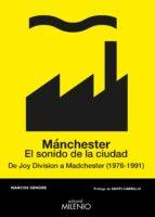 manchester: el sonido de la ciudad: de joy divison a madchester (1976 1991) marcos gendre 9788497438209