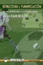estructura y planificacion de una temporada en el futbol base de un club de elite-alberto martin costa-9788498236309