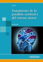 tratamiento de la parálisis cerebral y del retrado motor. 5ª edición 9788498357509