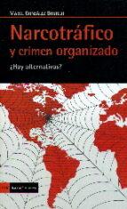 narcotrafico y crimen organizado. ¿hay alternatvas?-mabel (coord.) gonzalez bustelo-9788498886009