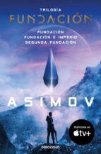 trilogia de la fundacion (fundacion, fundacion e imperio, segunda fundacion)-isaac asimov-9788499083209