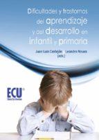 dificultades y trastornos del aprendizaje y del desarrollo en infantil y primaria (ebook)-juan luis castejon costa-leandro navas martinez-9788499487809