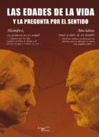 las edades de la vida y la pregunta por el sentido (ebook) 9788499491509