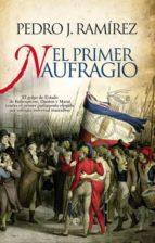 el primer naufragio: el golpe de estado de robespierre, danton y marat contra el primer parlamento elegido por sufragio universal masculino denis richet 9788499700809
