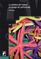 la práctica del trabajo en equipo del profesorado (ebook)-joan bonals-9788499805139