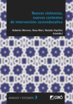 nuevas violencias, nuevos contextos de intervencion socioeducativa roberto (coord.) moreno rosa (coord.) mari natalia (coord.) hipolito 9788499808109