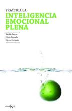 practica la inteligencia emocional plena natalia ramos hector enriquez olivia recondo 9788499881409