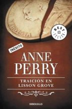 traicion en lisson grove anne perry 9788499899909